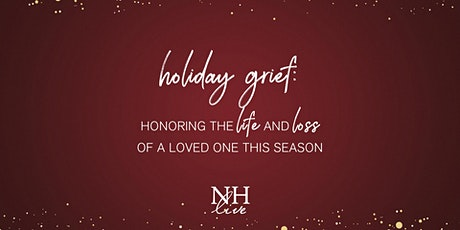 Holiday Grief: Honoring the Life and Loss of a Loved One This Season tickets