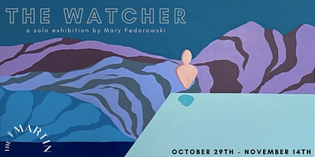The Watcher: a solo exhibition by Mary Fedorowski tickets