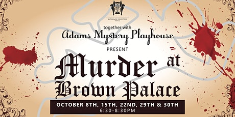 Murder at the Brown Palace - Murder Mystery Dinner tickets