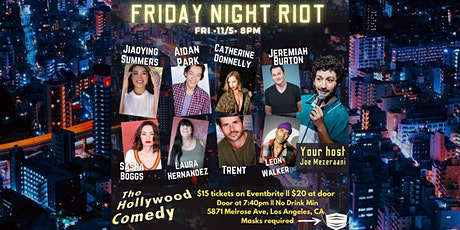Friday Night Riot Show- The Hollywood Comedy Friday 11/5 @ 8pm tickets