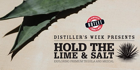 Hold the Lime and Salt. Exploring Premium Tequila and Mezcal tickets