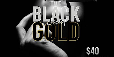 The black gold social lounge  (UpScale Dress Code Enforced) tickets