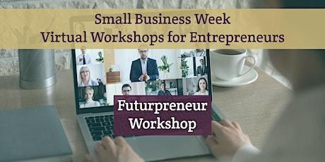 Small Business Week Virtual Workshops - Futurpreneur Workshop tickets
