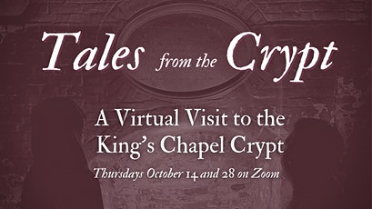 Tales from the Crypt:  A Virtual Visit to the King's Chapel Crypt tickets