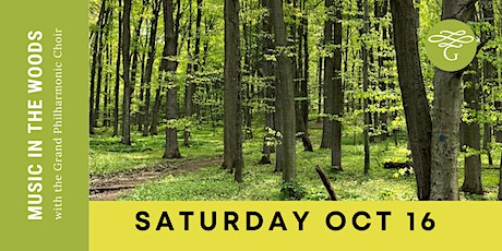 Music in the Woods with the Grand Philharmonic Choir tickets