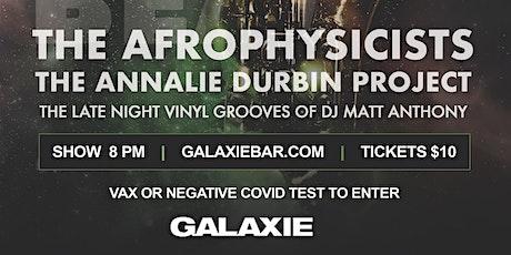 The Afrophysicists // Annalie Durbin Project // DJ Matt Anthony tickets