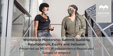 Workplace Mentorship Summit: Building Relationships, Equity & Inclusion tickets