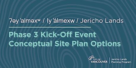Jericho Lands Phase 3 Kick-Off: Conceptual Site Plan Options Presentation tickets