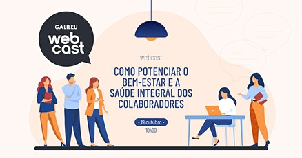 Webcast: Como potenciar o Bem-Estar e a Saúde Integral dos Colaboradores ingressos