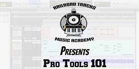 Railroad Tracks Music Academy Presents Pro Tools 101 Studio Edition tickets