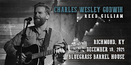 Copy of Charles Wesley Godwin and special guest Reed Gilliam 8pm tickets