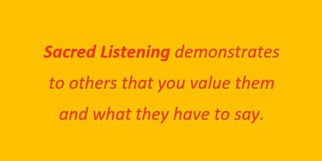 Sacred Listening - Let's Talk About the Future. What Do You Want It To Be? tickets