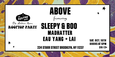 Above - Sleepy & Boo, MadHatter, Eau Yang + Lai - rooftop party tickets