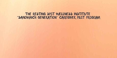 """Sandwich Generation"" Caregiver Pilot Program tickets"
