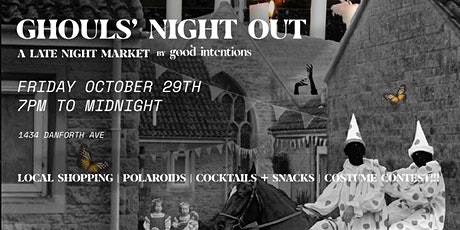 Ghouls' Night Out | A Late Night Market by Good Intentions tickets