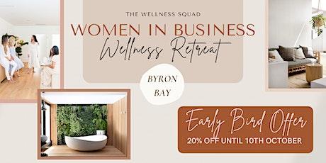 Women in Business Wellness Retreat - 3 Day & 2 Night tickets