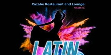 Cazabe Restaurant and lounge Presents Latin Night. Every other Thursdays. tickets