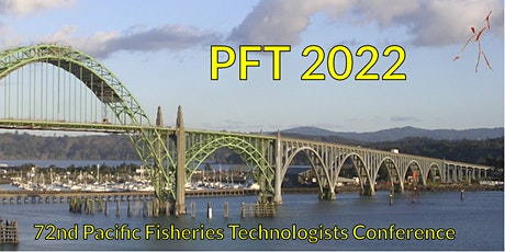 Pacific Fisheries Technologists 72nd  Annual Conference tickets