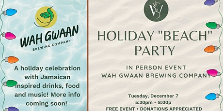 """WIS Holiday """"Beach"""" Party at Wah Gwaan Brewing tickets"""