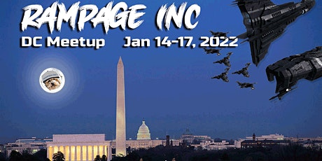 Rampage Inc EVE DC Meetup - January 14-17, 2022 tickets