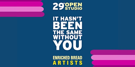 It Hasn't Been The Same Without You: 29th Open Studio tickets
