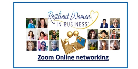 Resilient Women In Business Networking event (Zoom) tickets