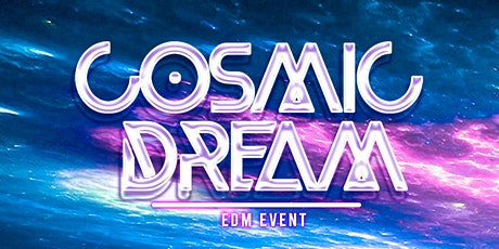 Cosmic Dream tickets