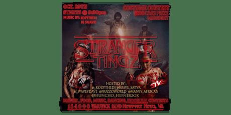"""STRANGER TINGZ"" tickets"