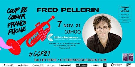 CCF21 Calgary : Fred Pellerin - Un village en trois dés tickets