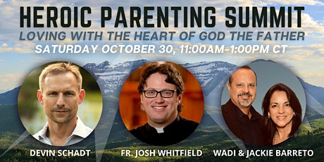 Heroic Parenting Summit: Loving with the Heart of God the Father tickets