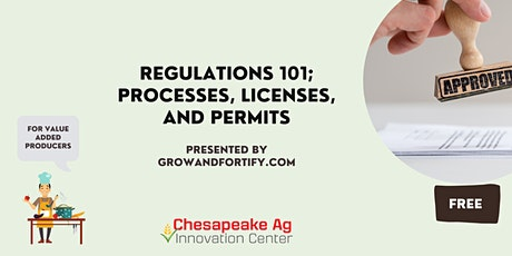 Value-Added Agriculture: Regulations 101; Processes, Licenses, and Permits tickets