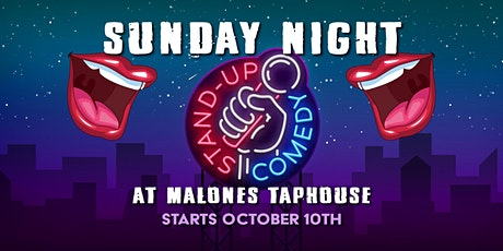 Sunday Night Stand Up Comedy at Malone's tickets