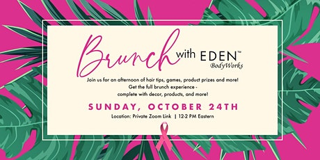 Brunch with EDEN BodyWorks (VIRTUAL - THE Pink Edition) tickets