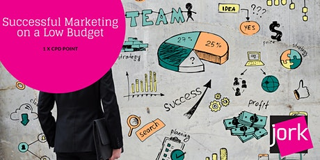 Successful Marketing on a Low Budget for Lawyers - 1 x CPD point (Webinar) tickets