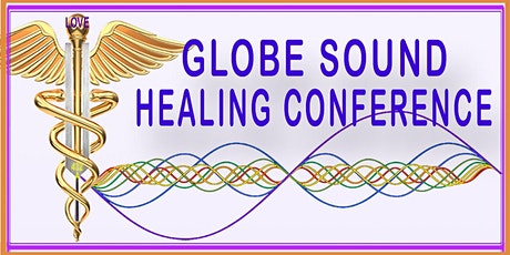 10th International Globe Sound Healing Conference - ONLINE - Free tickets