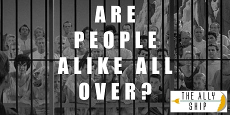 The Ally Ship Presents: Are People Alike All Over? tickets