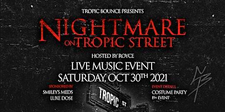 Nightmare On Tropic Street tickets