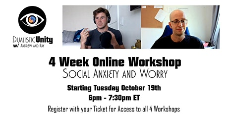 Dualistic Unity: Social Anxiety and Worry Workshop tickets