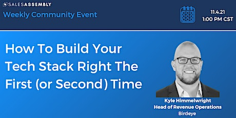 How To Build Your Tech Stack Right The First (or Second) Time tickets