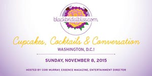 BlackBridalBliss.com Presents Cupcakes, Cocktails &...