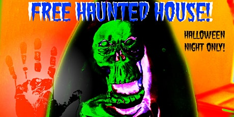 Free Haunted House! tickets
