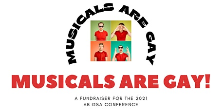 Musicals Are Gay! An online concert in support of the AB GSA Conference. tickets
