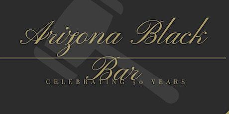 Arizona Black Bar / Hayzel B. Daniels 50th Anniversary Scholarship Dinner tickets