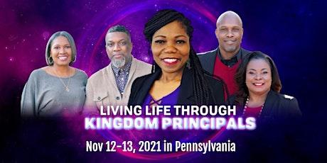 LIVING LIFE THROUGH KINGDOM PRINCIPLES tickets