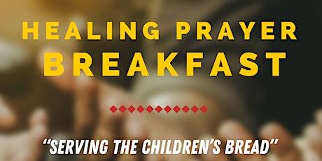 Serving The Children's Bread Healing Prayer Breakfast tickets