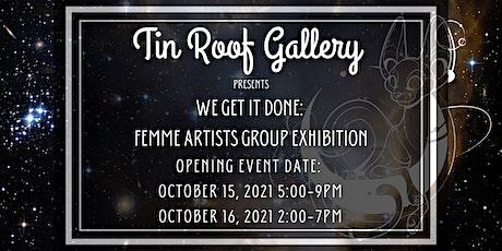 We Get it Done: Femme Artist Group Exhibition tickets