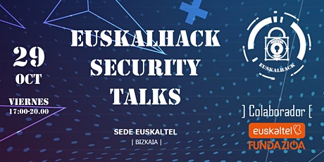 EuskalHack  Security Talks (Bilbao) [29-Oct] entradas