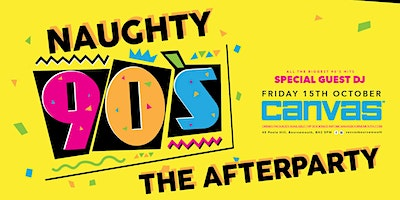 NAUGHTY 90'S: The After Party