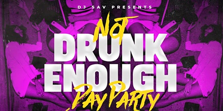 Dj JSav Presents: Drunk Enough Day Party tickets