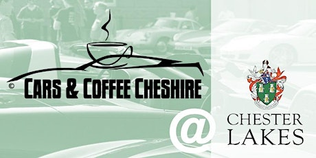 Cars  and Coffee Cheshire @ Chester Lakes. October 2021 tickets